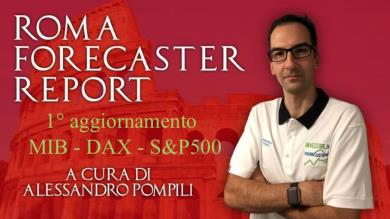 ROMA FORECATER REPORT - 1° agg. MIB- DAX - S&P500