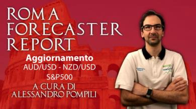 Roma Forecaster Report n.10 - Agg. AUD/USD-NZD/USD-S&P500