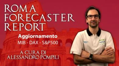 ROMA FORECASTER REPORT -  Agg. MIB - DAX - S&P500