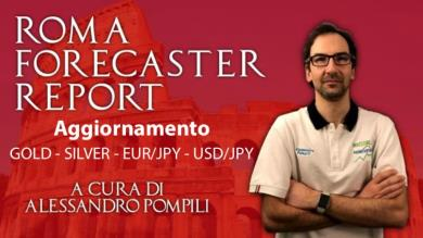 ROMA FORECASTER REPORT - Agg. GOLD-SILVER-EUR/JPY e USD/JPY