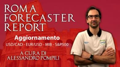 ROMA FORECASTER REPORT - Agg. USD/CAD-EUR/USD-MIB-S&P500